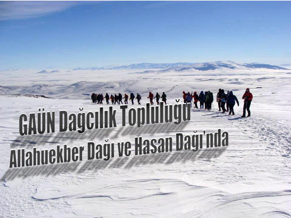Allahuekber Dağı ve Hasan Dağına Tırmanış -giriş